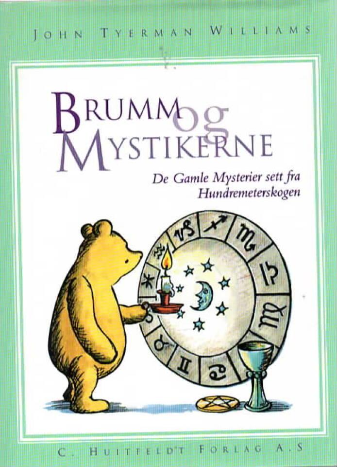 Brumm og Mystikerne – De gamle mysterier sett fra Hundremeterskogen