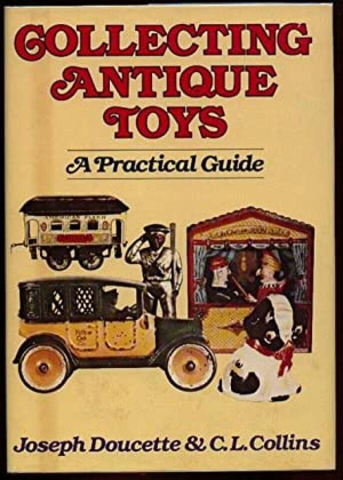 Collecting antique toys. A practical guide