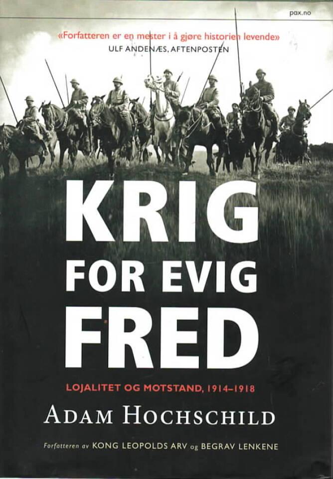 Krig for evig fred – Lojalitet og motstand, 1914-1918