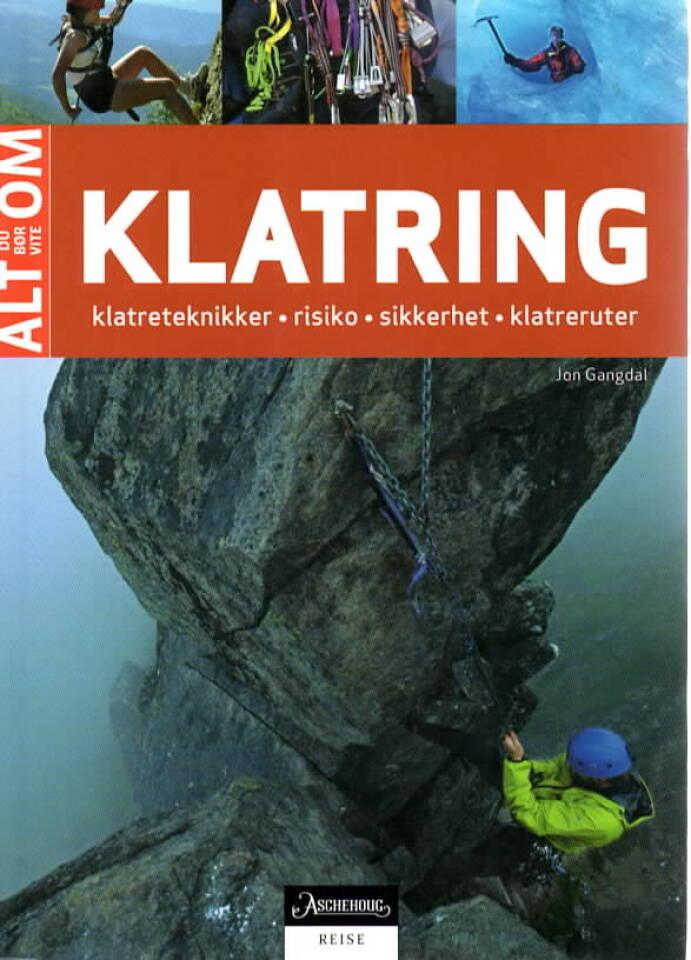 Alt du bør vite om klatring – klatreteknikker, risiko, sikkerhet, klatreruter