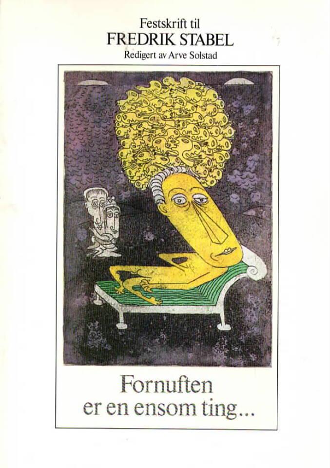 Fornuften er en ensom ting ... – Festskrift til Fredrik Stabel