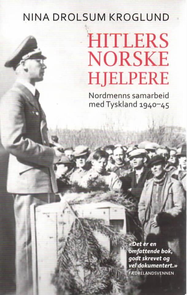 Hitlers norske hjelpere – Nordmenns samarbeid med Tyskland 1940-45