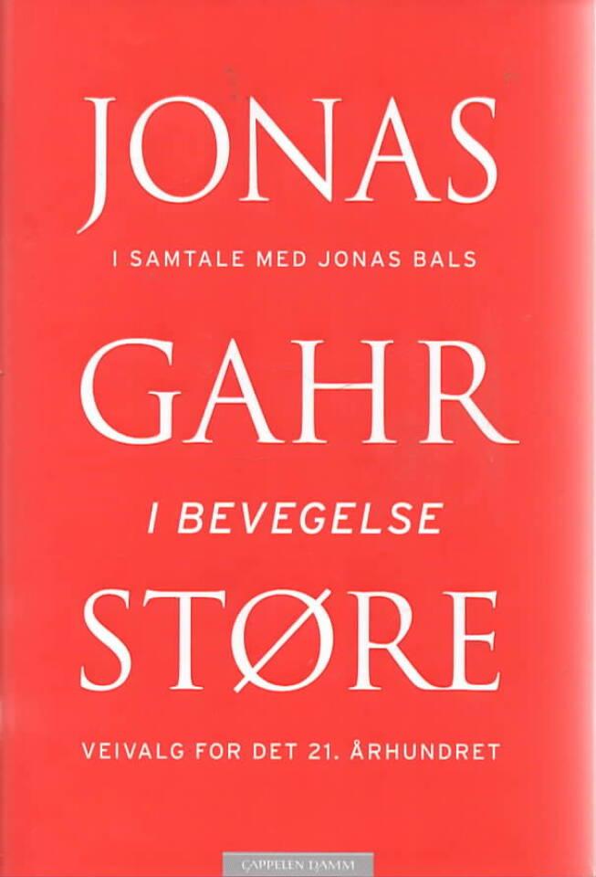 I bevegelse – veivalg i det 21. århundret – Jonas Gahr Støre