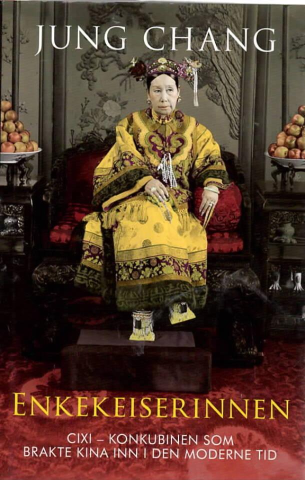 Enkekeiserinnen – Cixi - konkubinen som brakte Kina inn i den moderne tid