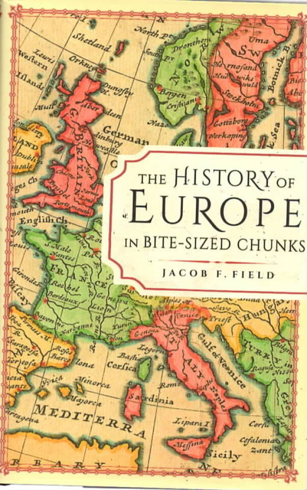 The History of Europe – in Bite-Sized Chinks