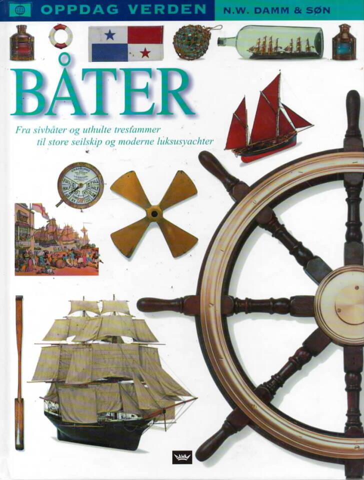 Båter – Fra sivbåter og uthulte trestammer til store seilskip og moderne luksusyachter