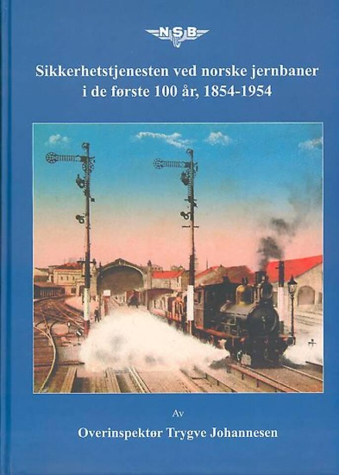 Sikkerhetstjenesten ved norske jernbaner i de første 100 år, 1854-1954