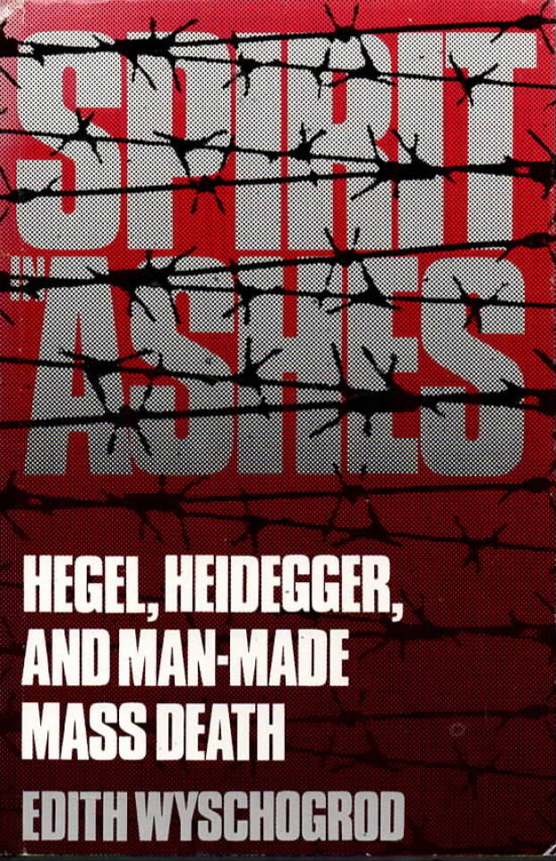 Spirit in asjes – Hegel, Hewidegger, and man-made mass death