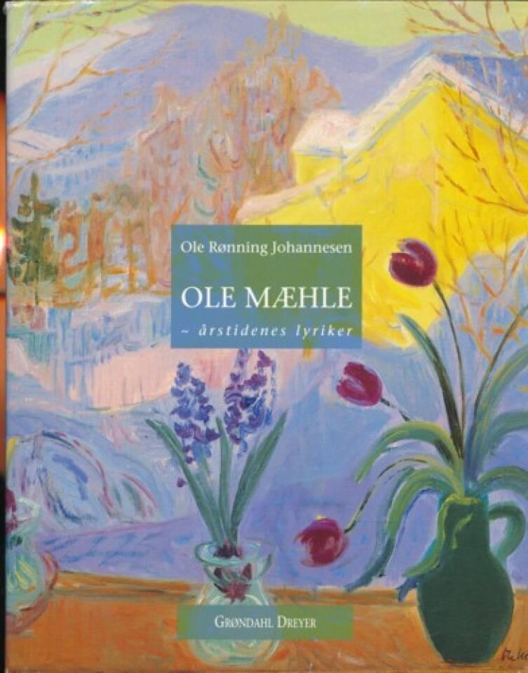 Ole Mæhle - årstidenes lyriker