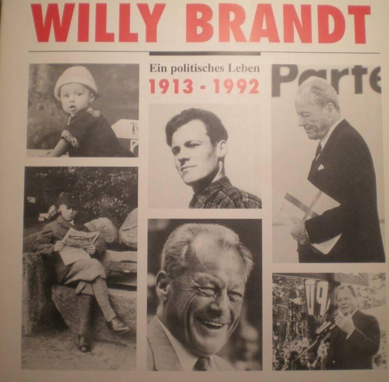 Willy Brandt. Ein politisches Leben 1913-1992