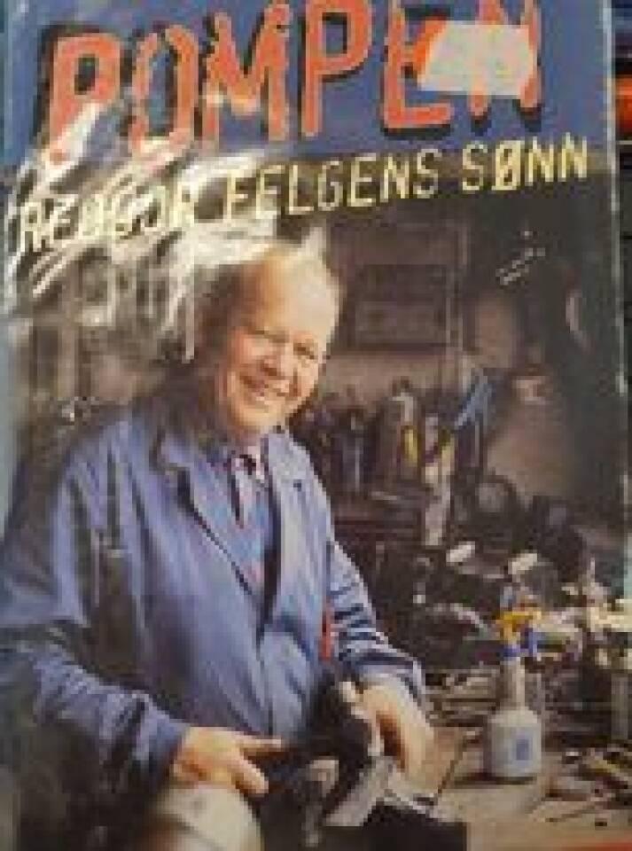 Pompen - Reodor Felgens sønn