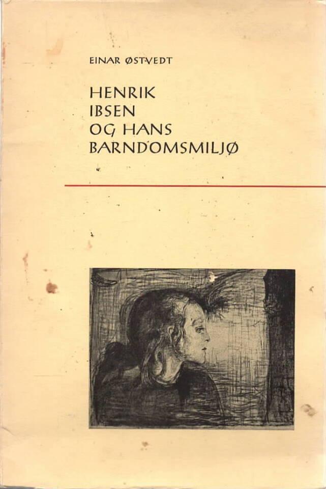 Henrik Ibsen og hans barndomsmiljø