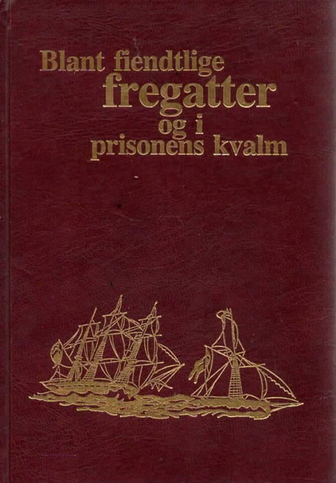 Blant fiendtlige fregatter og i prisonens kvalm – Nærbilder fra Kragerøs sjøfartshistorie under krigen 1807-1814