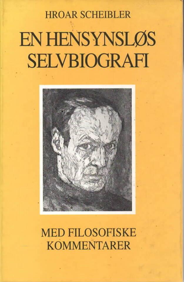 En hensynsløs selvbiografi – Med filosofiske kommentarer