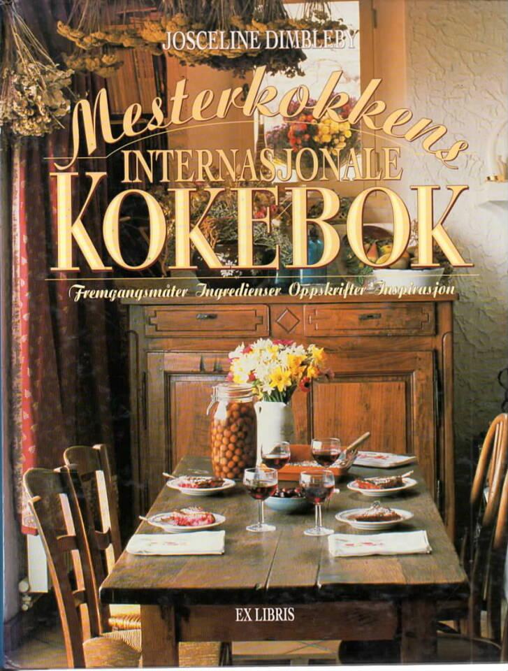 Mesterkokkens internasjonale kokebok – Fremgangsmåter, Ingredienser, Oppskrifter, Inspirasjon