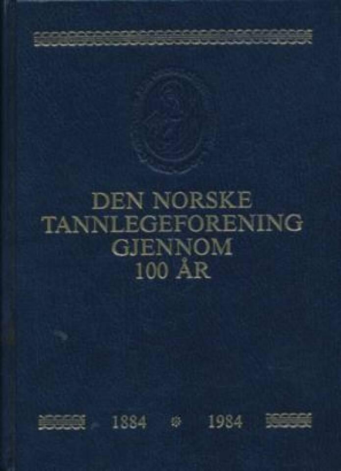Den norske tannlegeforening gjennom 100 år