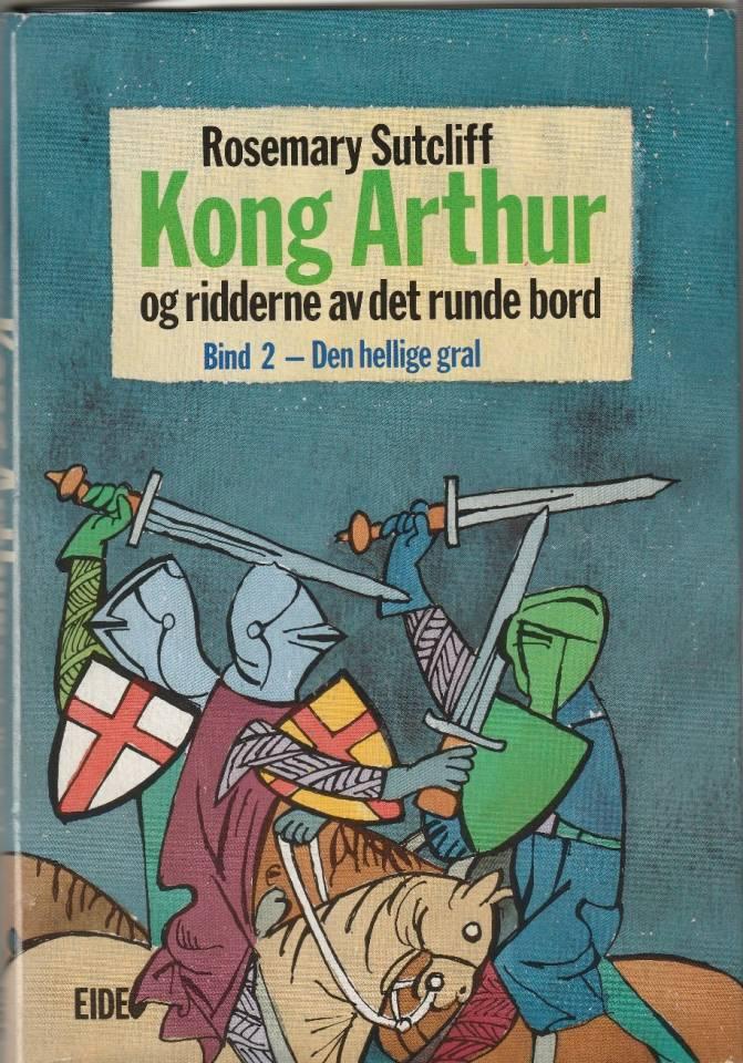 Kong Arthur og ridderne av det runde bord Bind 2 - Den hellige gral