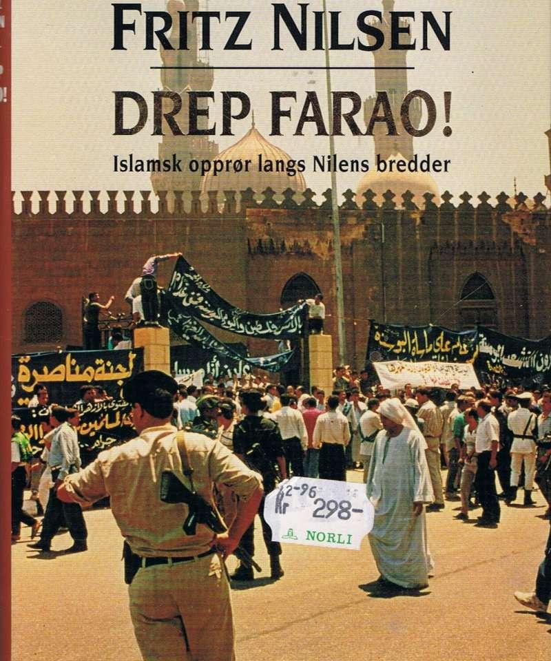 Drep Farao ! Islamsk opprør langs Nilens bredder
