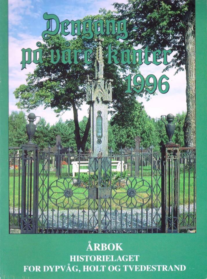 Dengang - på våre kanter, årbok 1996