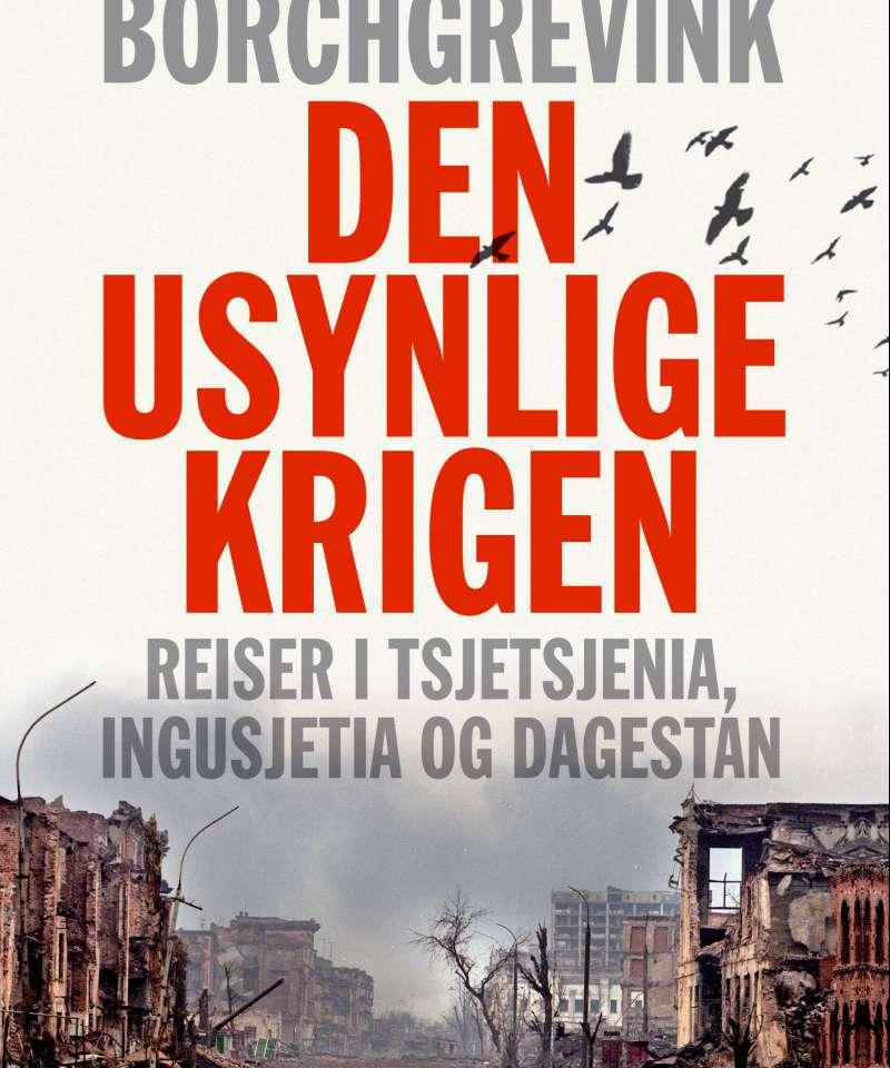 DEN USYNLIGE KRIGEN reiser i Tsjetsjenia, Ingusjetia og Dagestan