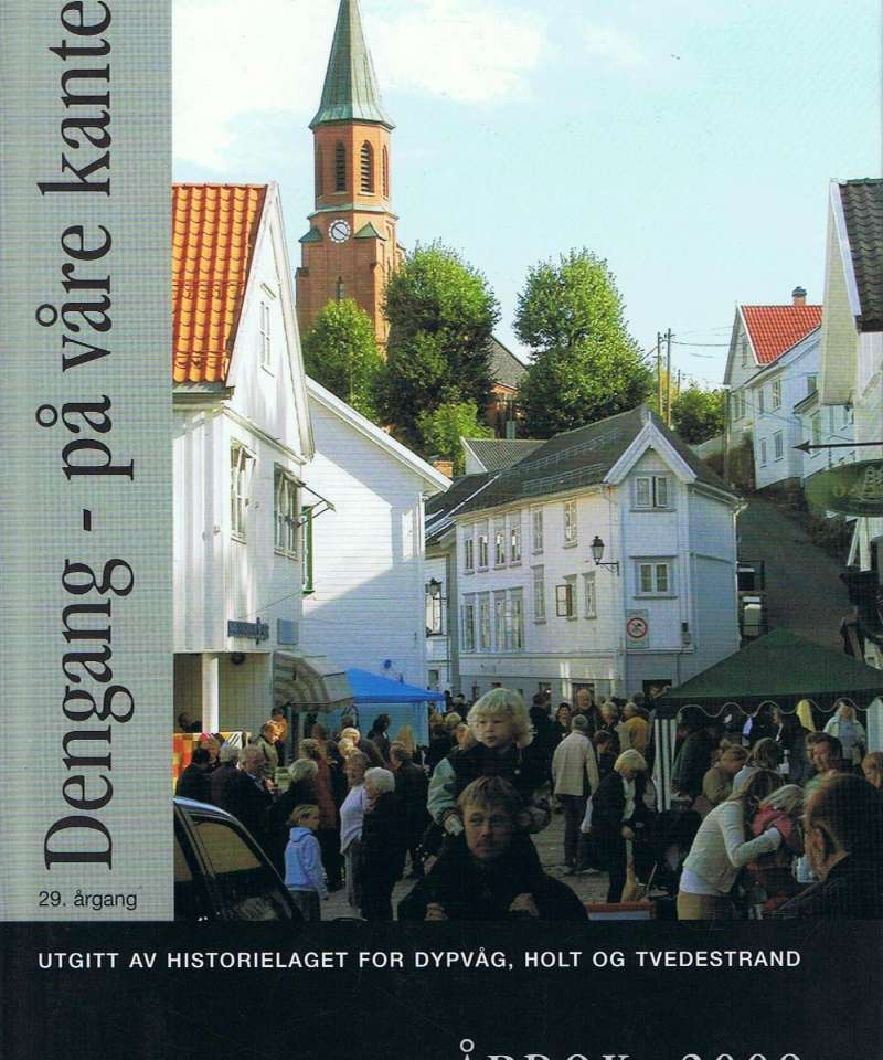 Dengang - på våre kanter Årbok 2009