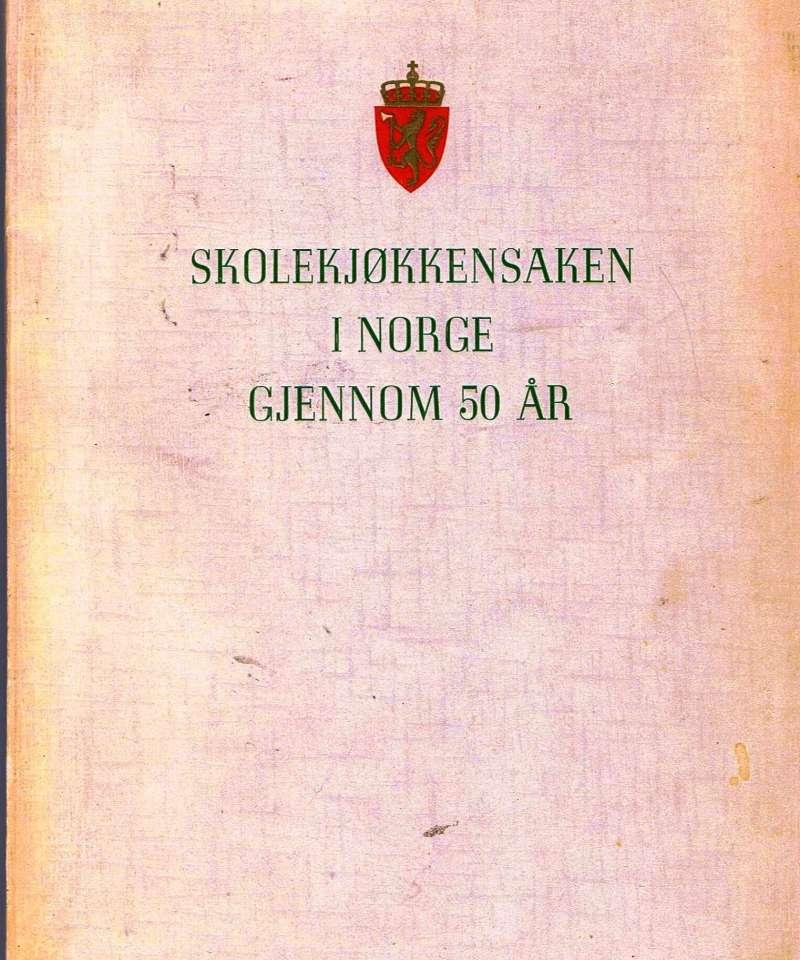 Skolekjøkkensaken i Norge gjennom 50 år