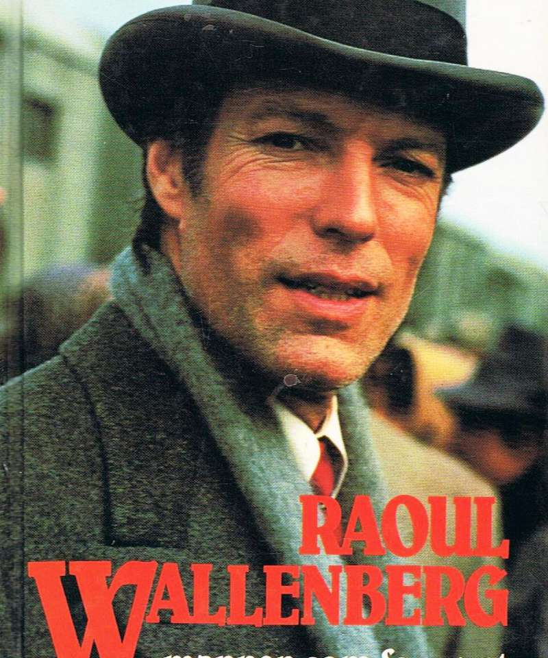Raoul Wallenberg - mannen som forsvant