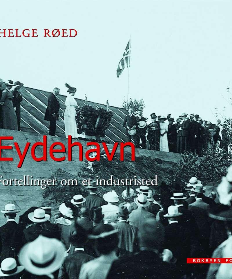 Eydehavn - fortellinger om et industristed