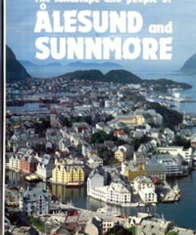 The landscape and people of Ålesund and Sunnmøre