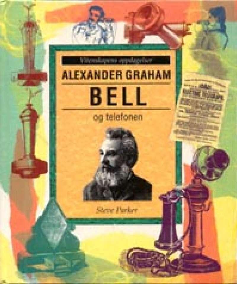Alexander Graham Bell og telefonen
