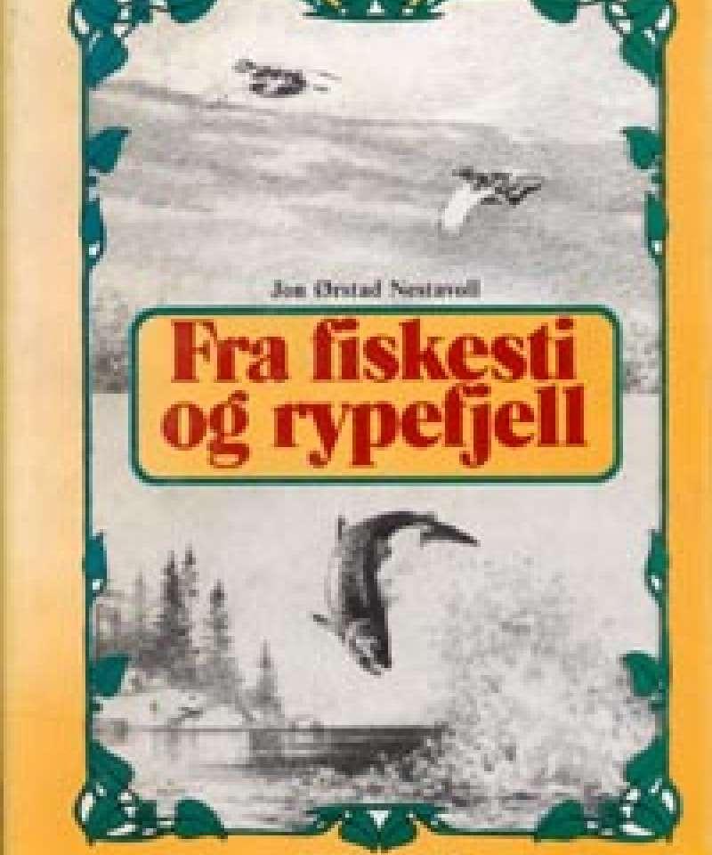 Fra fiskesti og rypefjell