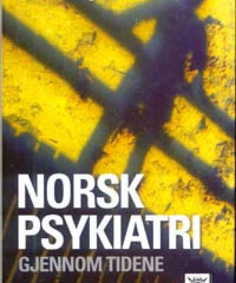 Norsk psykiatri gjennom tidene