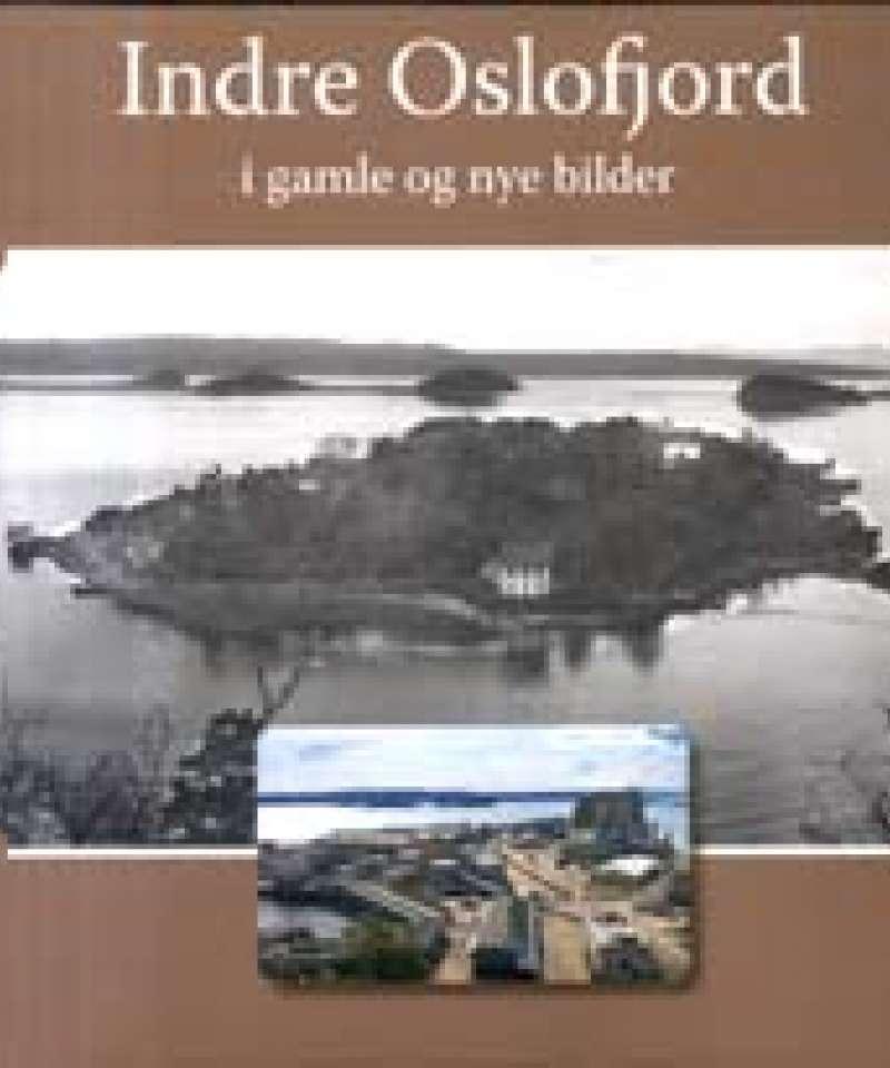 Indre Oslofjord i gamle og nye bilder
