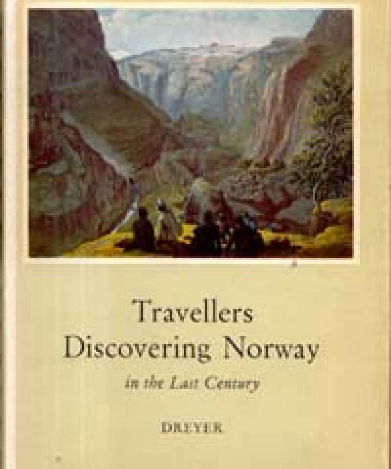 Travellers Discovering Norway in the Last Century