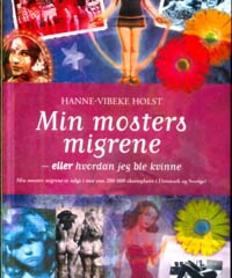 Min mosters migrene