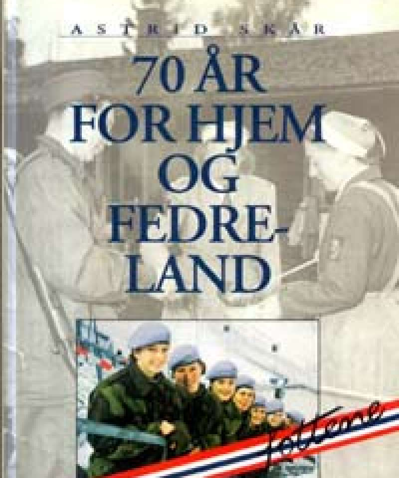 70 år for hjem og fedreland