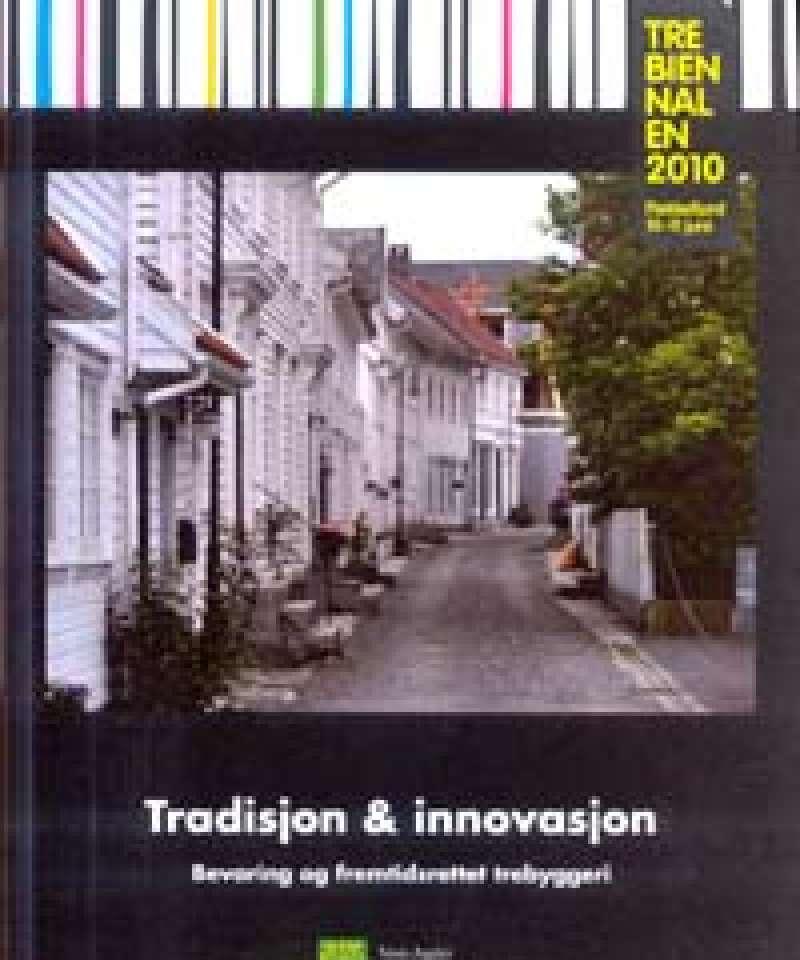 Tradisjon & innovasjon - Bevaring og fremtidsrettet trebyggeri