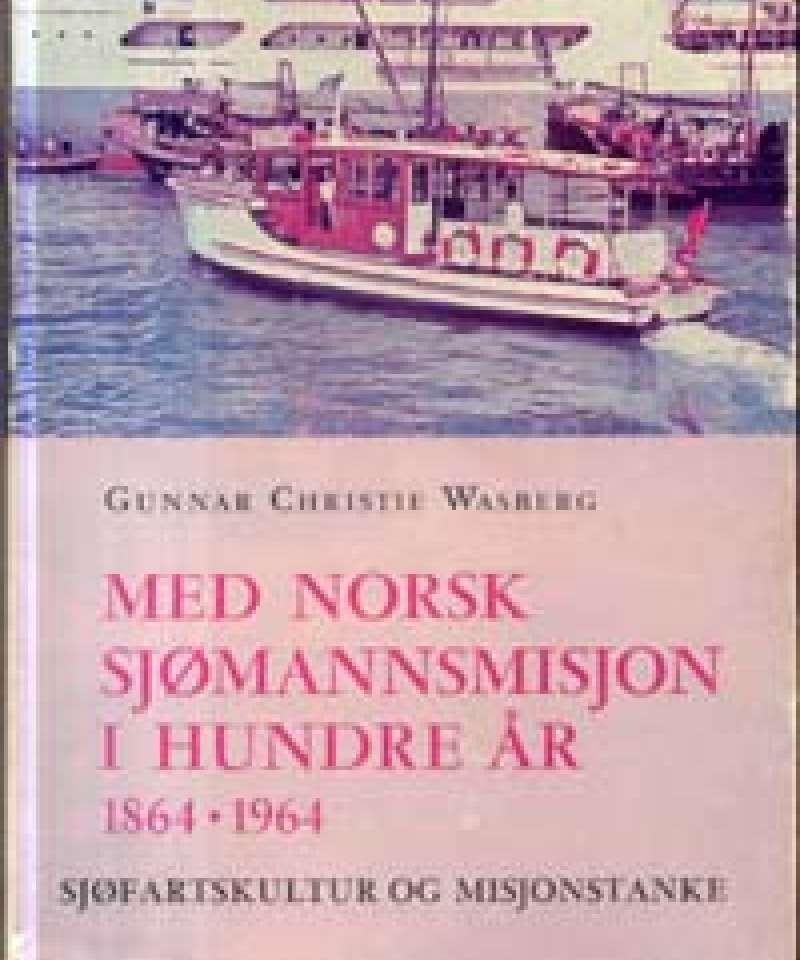 Med Norsk Sjømannsmisjon i hundre år 1864-1964