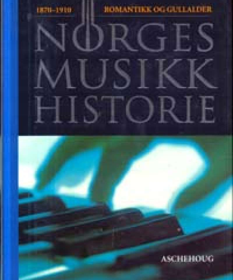 Norges Musikkhistorie - Bind 3