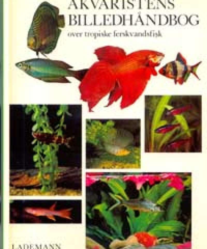 Akvaristens billedhåndbog over tropiske ferskvandsfisk
