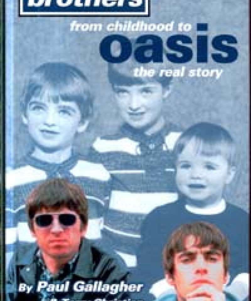 Brothers from childhood to Oasis