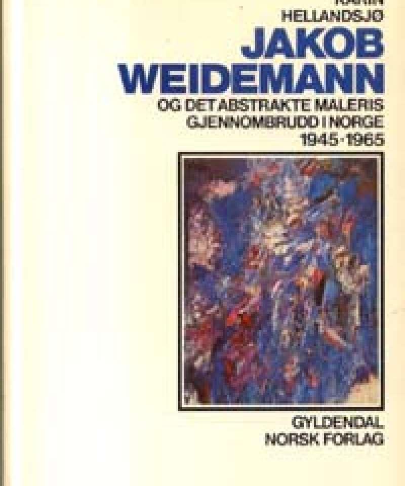 Jakob Weidemann og det abstrakte maleris gjennombrudd i Norge 1945-1965