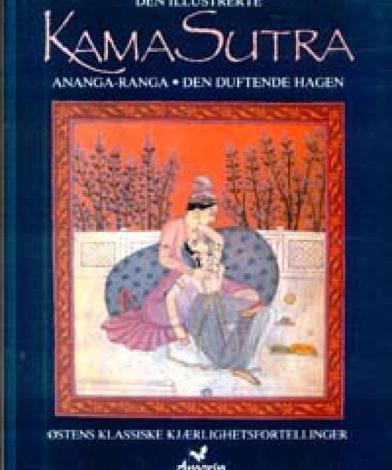 Den illustrerte KamaSutra. Ananga-Ranga. Den duftende hagen