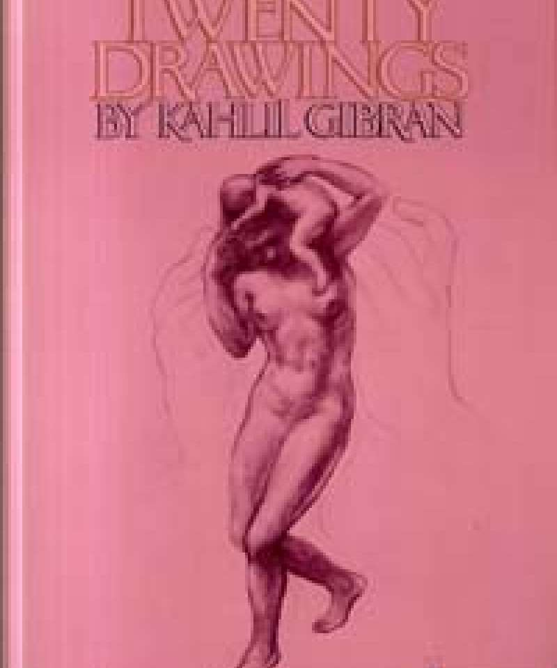 Twenty Drawings by Kahill Gibran
