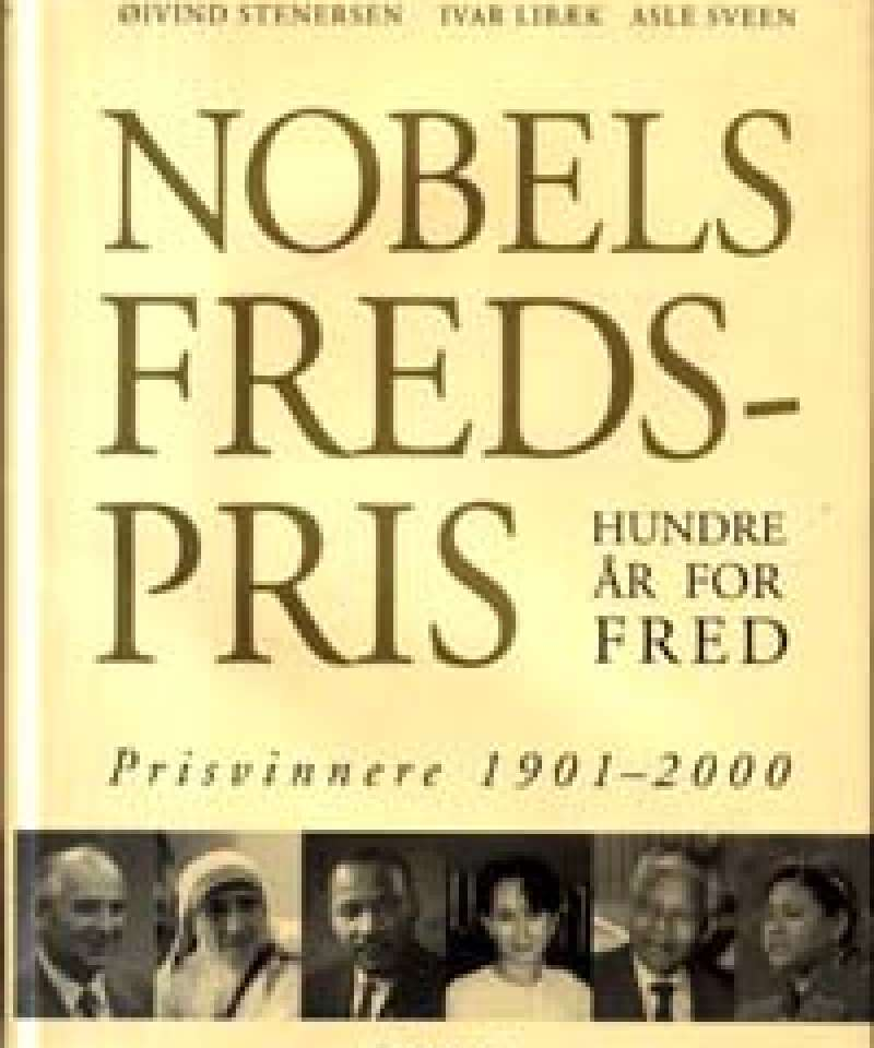 Nobels fredsprisvinnere - Hundre år for fred