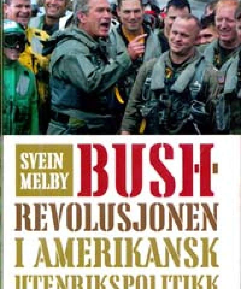 Bush-revolusjonen i amerikansk utenrikspolitikk