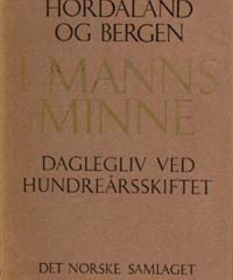 Hordaland og Bergen i manns minne