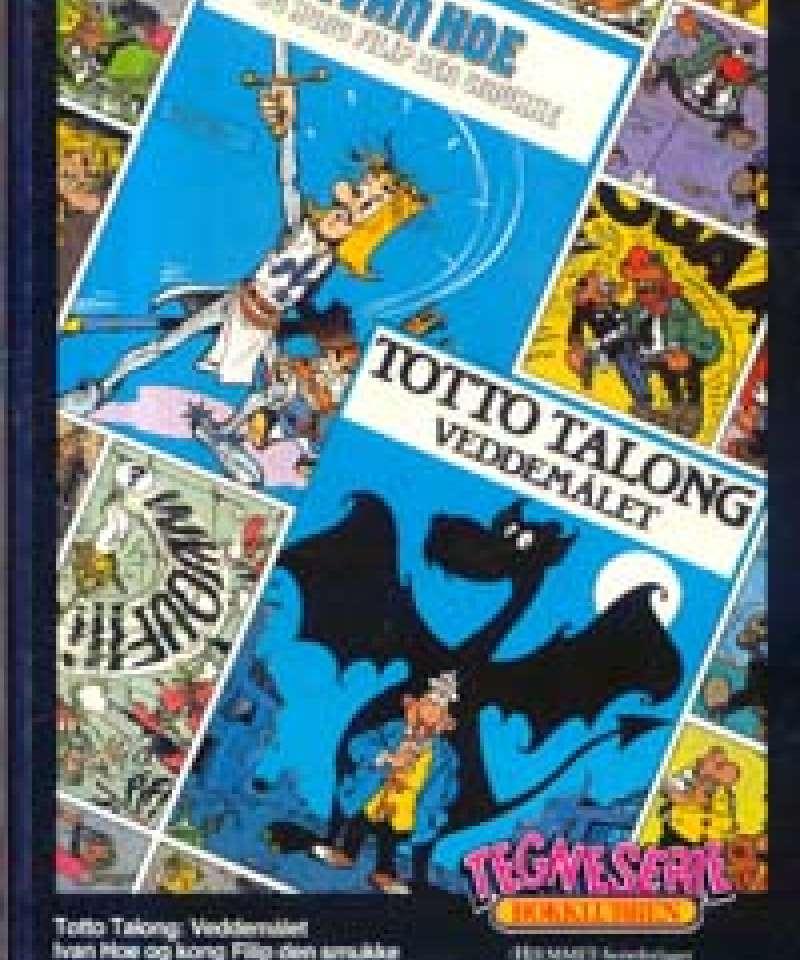 Totto Talong - Veddemålet / Ivan Hoe - og kong Filip den smukke