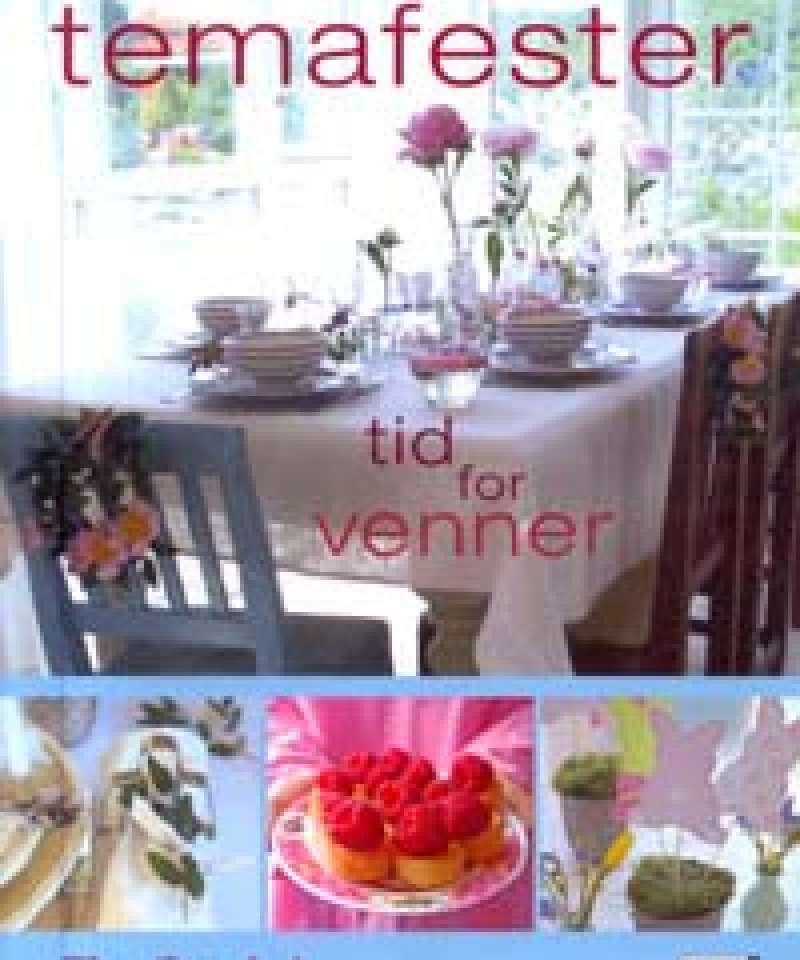 Temafester - Tid for venner