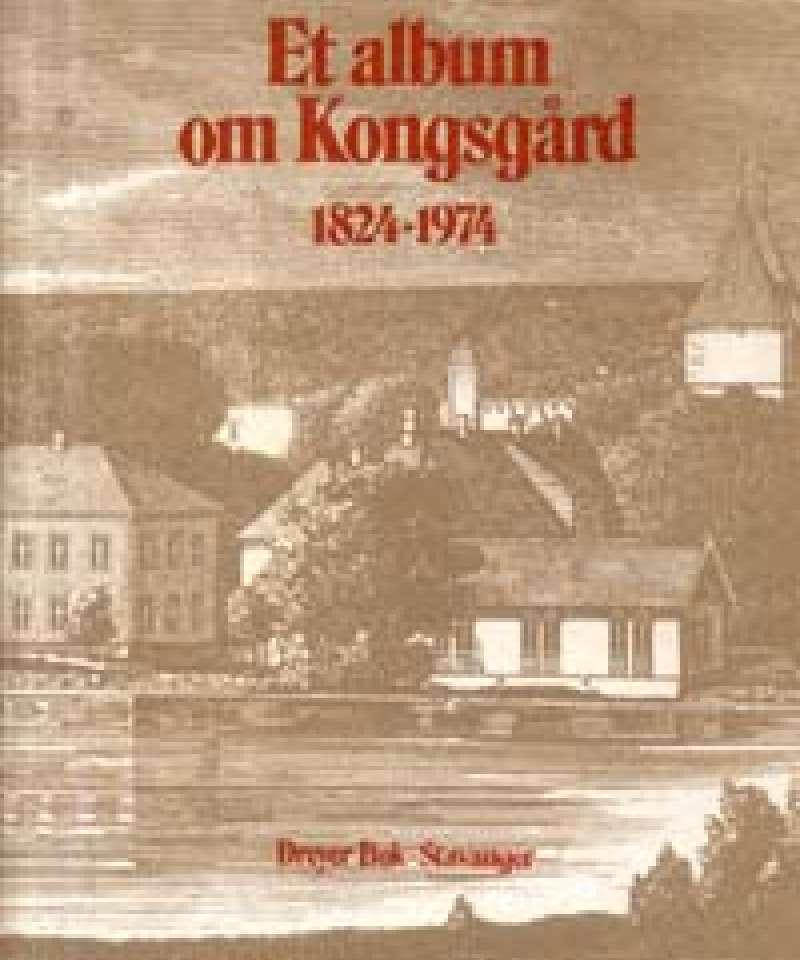 Et album om Kongsgård 1824-1974